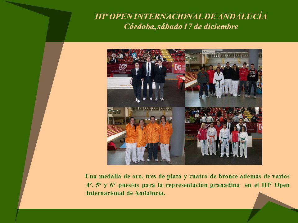IIIº OPEN INTERNACIONAL DE ANDALUCÍA Córdoba, sábado 17 de diciembre Una medalla de oro, tres de plata y cuatro de bronce además de varios 4º, 5º y 6º