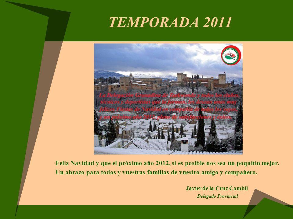 TEMPORADA 2011 Feliz Navidad y que el próximo año 2012, si es posible nos sea un poquitin mejor. Un abrazo para todos y vuestras familias de vuestro a