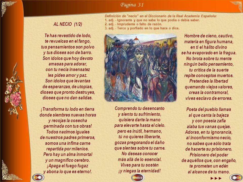 30 PALADÍN DE BELLEZA: EL POEMA Celestial creación es el poema, imagen luminosa, diamantino sortilegio de sílabas, divino caudal de pensamientos, noble gema.