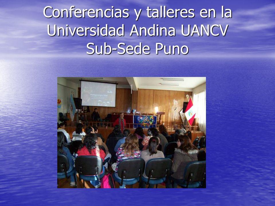 Conferencias y talleres en la Universidad Andina UANCV Sub-Sede Puno