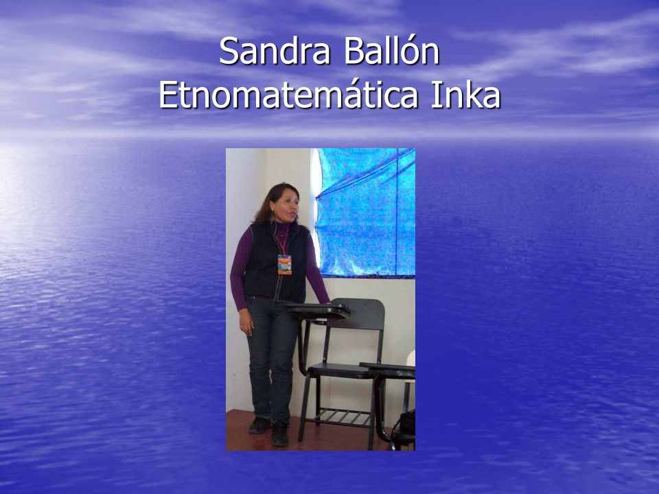 Sandra Ballón Etnomatemática Inka