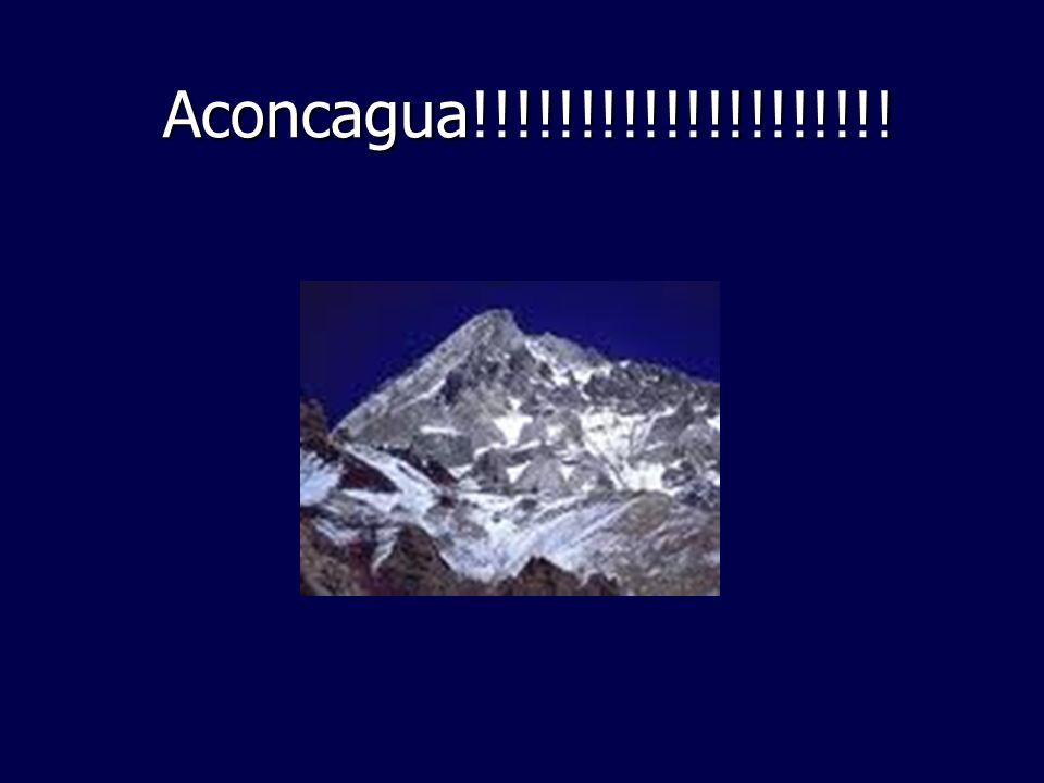Aconcagua!!!!!!!!!!!!!!!!!!!! Aconcagua!!!!!!!!!!!!!!!!!!!!