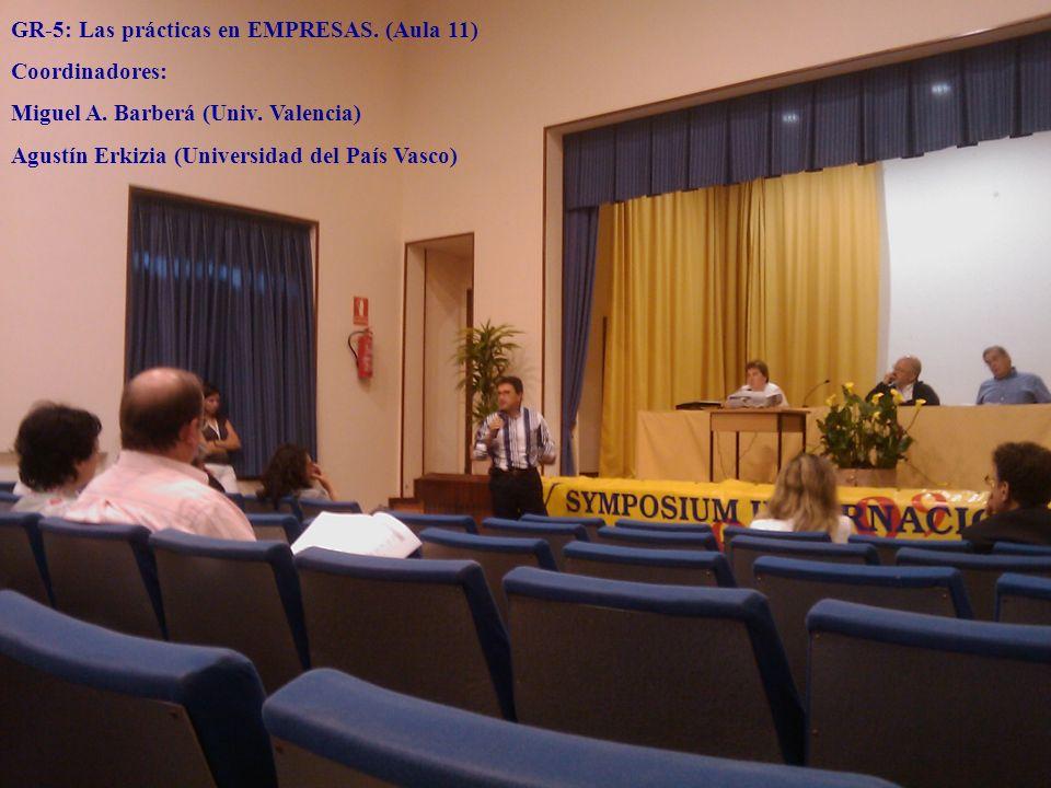 GR-5: Las prácticas en EMPRESAS. (Aula 11) Coordinadores: Miguel A. Barberá (Univ. Valencia) Agustín Erkizia (Universidad del País Vasco)