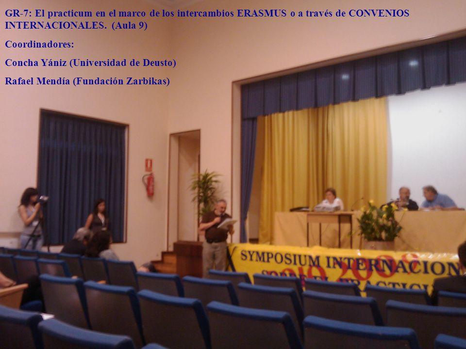 GR-7: El practicum en el marco de los intercambios ERASMUS o a través de CONVENIOS INTERNACIONALES. (Aula 9) Coordinadores: Concha Yániz (Universidad