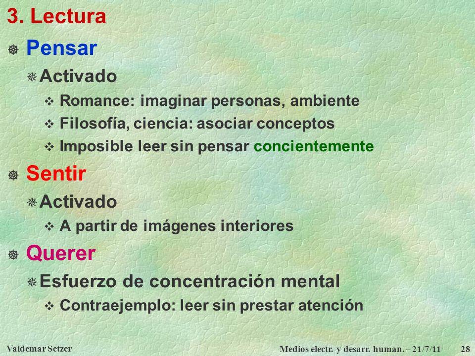 Valdemar Setzer Medios electr. y desarr. human. – 21/7/11 28 3. Lectura Pensar Activado Romance: imaginar personas, ambiente Filosofía, ciencia: asoci