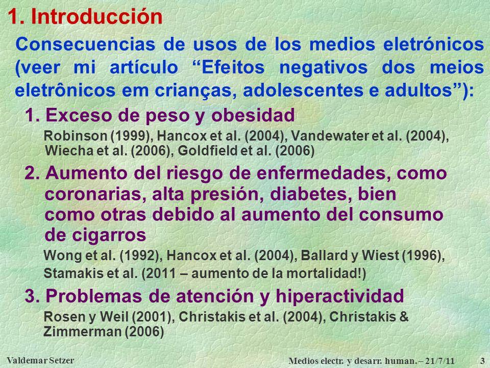 Valdemar Setzer Medios electr.y desarr. human. – 21/7/11 4 1.