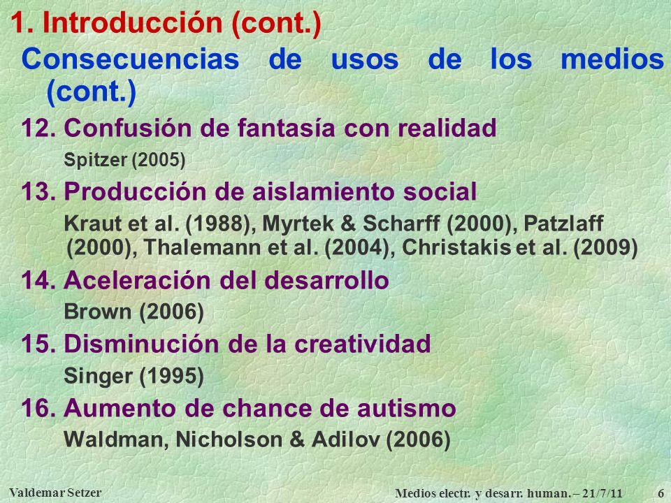 Valdemar Setzer Medios electr.y desarr. human. – 21/7/11 17 2.