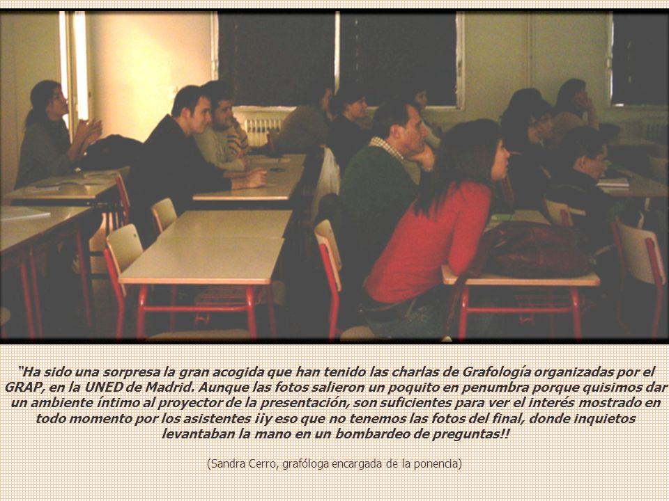 Ha sido una sorpresa la gran acogida que han tenido las charlas de Grafología organizadas por el GRAP, en la UNED de Madrid. Aunque las fotos salieron