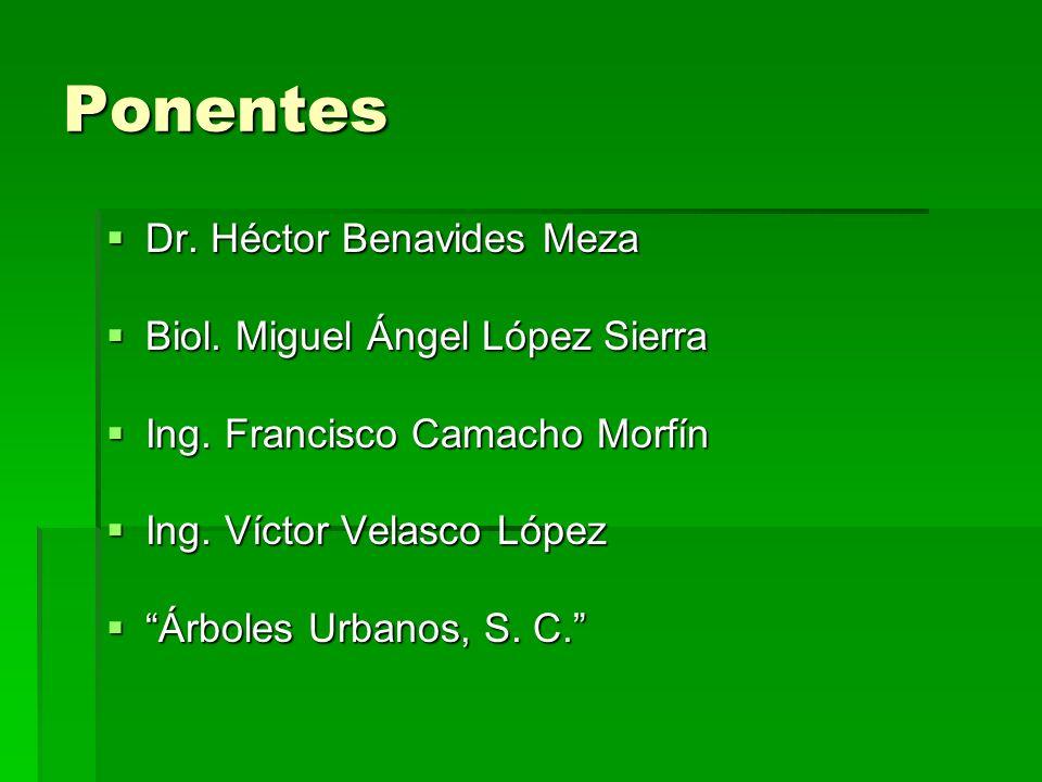 Ponentes Dr.Héctor Benavides Meza Dr. Héctor Benavides Meza Biol.