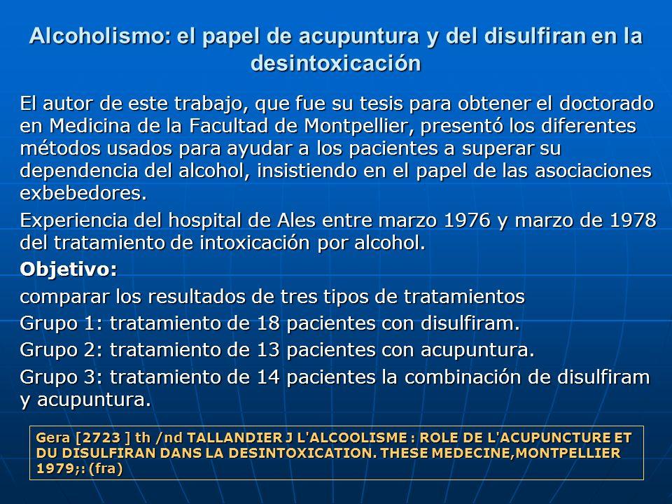 Alcoholismo: el papel de acupuntura y del disulfiran en la desintoxicación El autor de este trabajo, que fue su tesis para obtener el doctorado en Med
