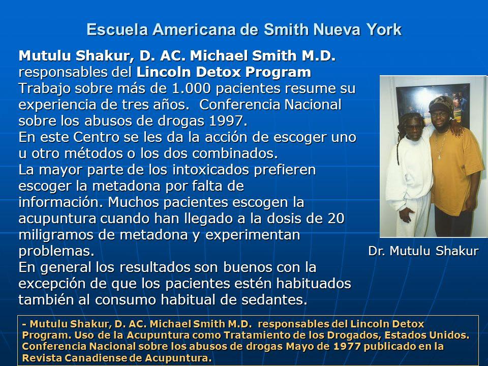 Escuela Americana de Smith Nueva York Mutulu Shakur, D. AC. Michael Smith M.D. Mutulu Shakur, D. AC. Michael Smith M.D. responsables del Lincoln Detox