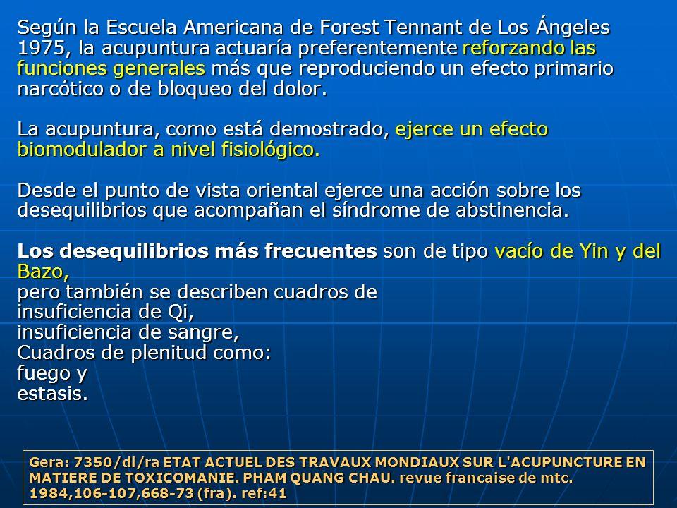 Según la Escuela Americana de Forest Tennant de Los Ángeles 1975, la acupuntura actuaría preferentemente reforzando las funciones generales más que re