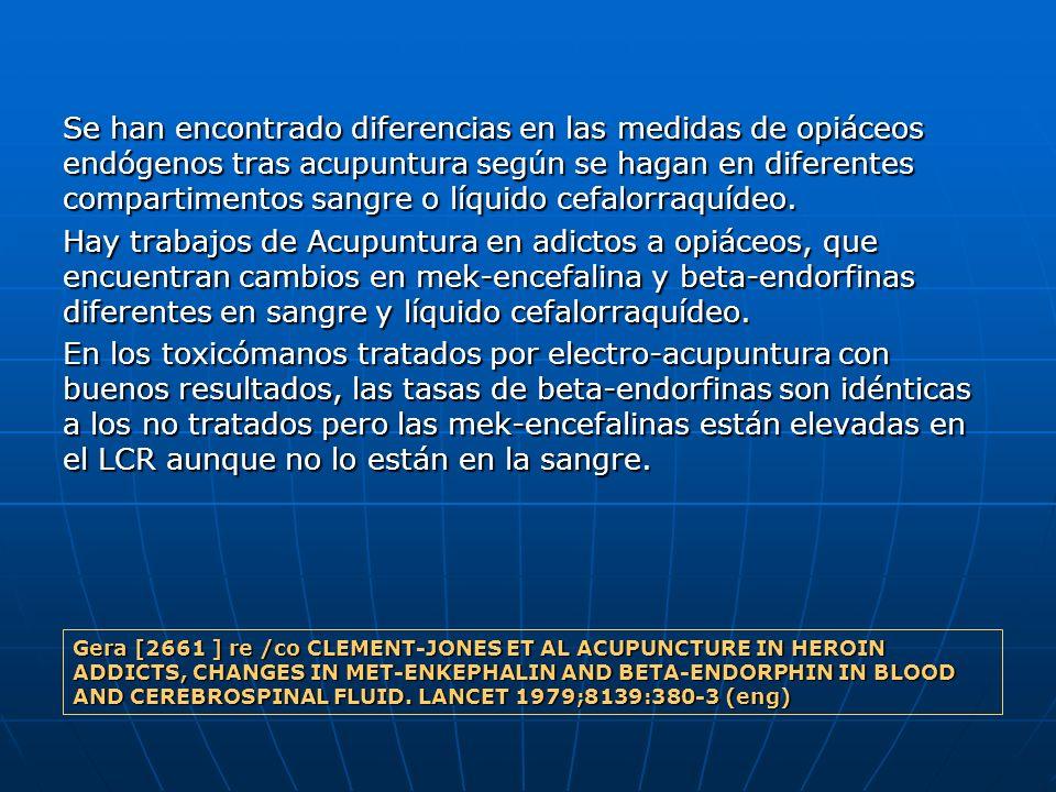 Se han encontrado diferencias en las medidas de opiáceos endógenos tras acupuntura según se hagan en diferentes compartimentos sangre o líquido cefalo