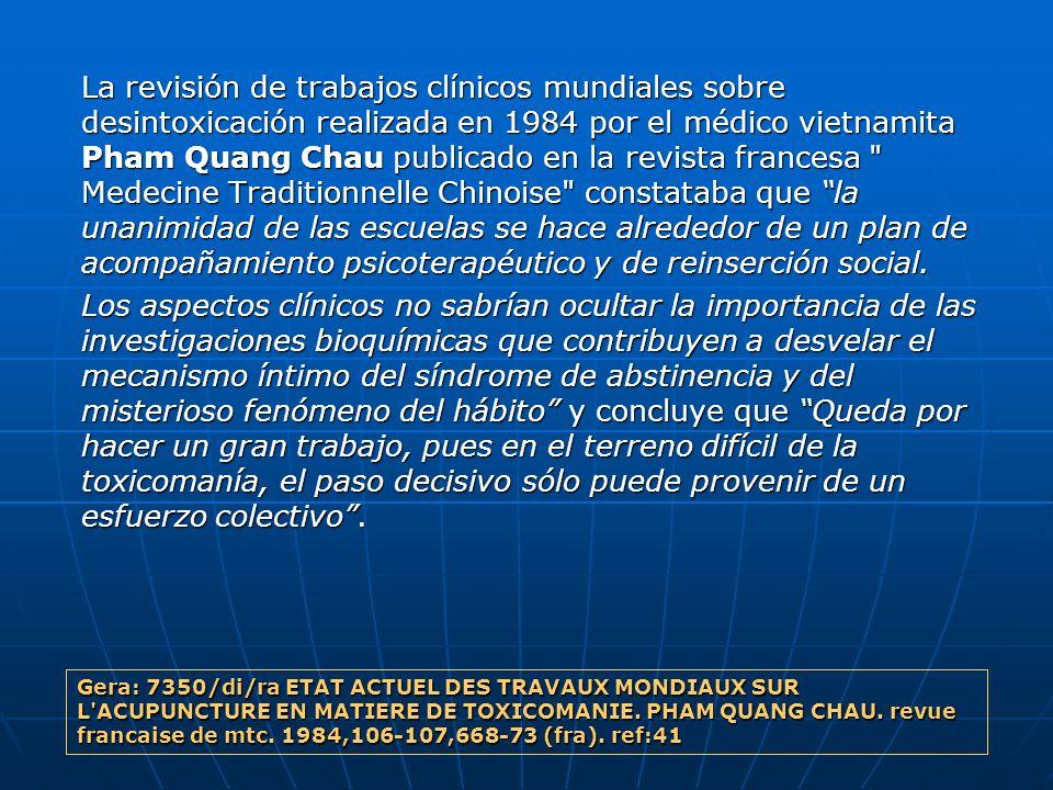 La revisión de trabajos clínicos mundiales sobre desintoxicación realizada en 1984 por el médico vietnamita Pham Quang Chau publicado en la revista fr