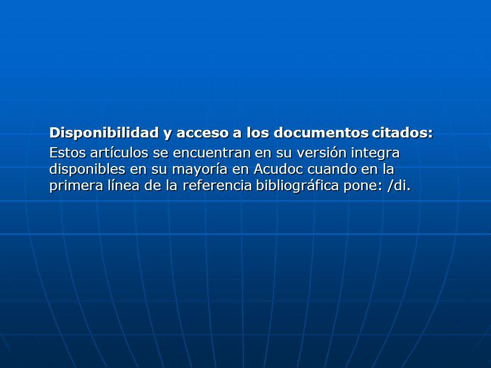 Disponibilidad y acceso a los documentos citados: Estos artículos se encuentran en su versión integra disponibles en su mayoría en Acudoc cuando en la