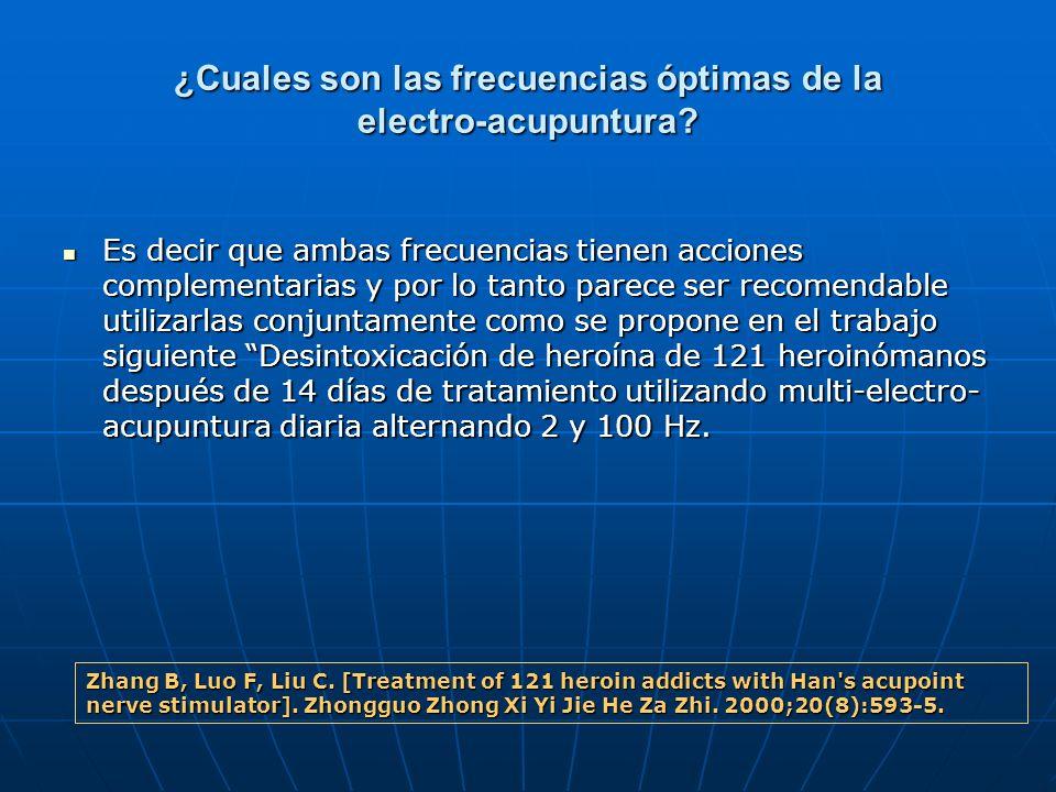 ¿Cuales son las frecuencias óptimas de la electro-acupuntura? Es decir que ambas frecuencias tienen acciones complementarias y por lo tanto parece ser
