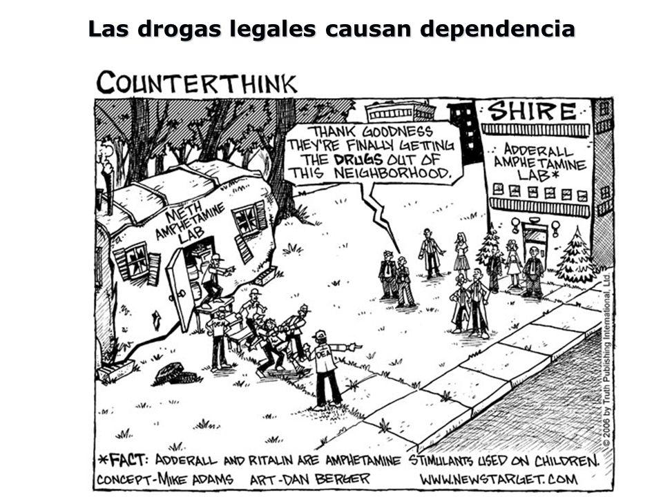 Las drogas legales causan dependencia