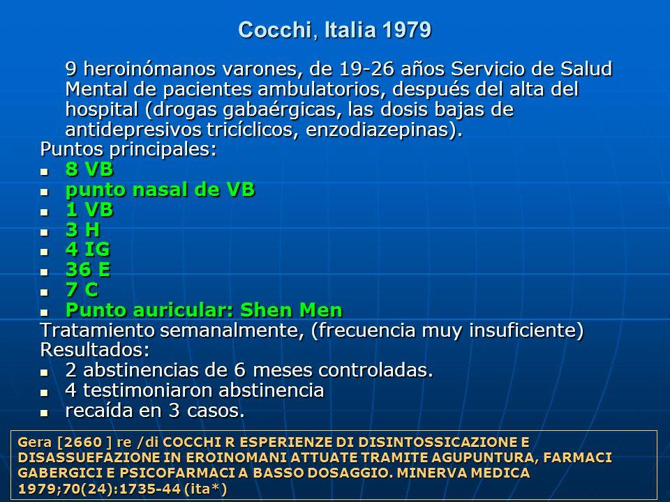 Cocchi, Italia 1979 9 heroinómanos varones, de 19-26 años Servicio de Salud Mental de pacientes ambulatorios, después del alta del hospital (drogas ga