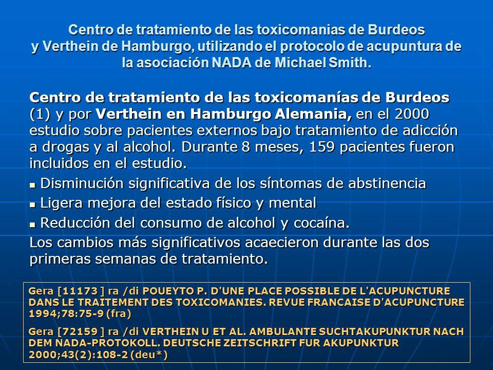 Centro de tratamiento de las toxicomanias de Burdeos y Verthein de Hamburgo, utilizando el protocolo de acupuntura de la asociación NADA de Michael Sm