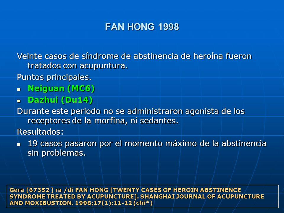 FAN HONG 1998 Veinte casos de síndrome de abstinencia de heroína fueron tratados con acupuntura. Puntos principales. Neiguan (MC6) Neiguan (MC6) Dazhu