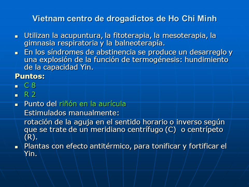 Vietnam centro de drogadictos de Ho Chi Minh Utilizan la acupuntura, la fitoterapia, la mesoterapia, la gimnasia respiratoria y la balneoterapía. Util