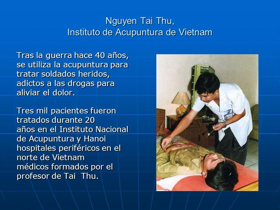 Nguyen Tai Thu, Instituto de Acupuntura de Vietnam Tras la guerra hace 40 años, se utiliza la acupuntura para tratar soldados heridos, adictos a las d