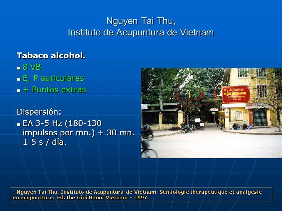 Nguyen Tai Thu, Instituto de Acupuntura de Vietnam Tabaco alcohol. 8 VB 8 VB E, P auriculares E, P auriculares + Puntos extras + Puntos extrasDispersi