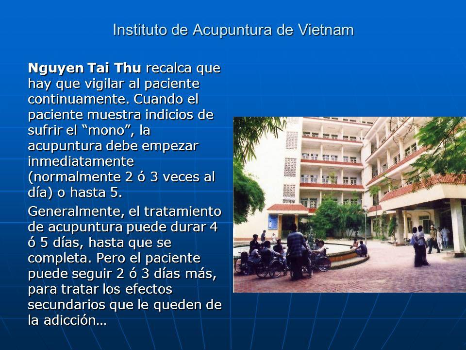 Instituto de Acupuntura de Vietnam Nguyen Tai Thu recalca que hay que vigilar al paciente continuamente. Cuando el paciente muestra indicios de sufrir
