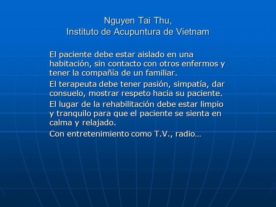 Nguyen Tai Thu, Instituto de Acupuntura de Vietnam El paciente debe estar aislado en una habitación, sin contacto con otros enfermos y tener la compañ