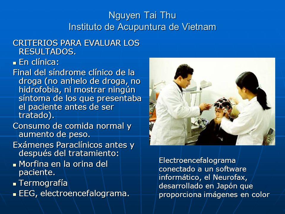Nguyen Tai Thu Instituto de Acupuntura de Vietnam CRITERIOS PARA EVALUAR LOS RESULTADOS. En clínica: En clínica: Final del síndrome clínico de la drog