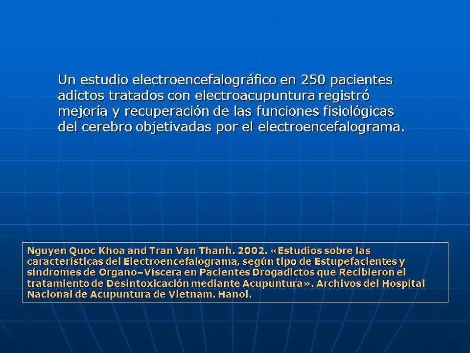 Un estudio electroencefalográfico en 250 pacientes adictos tratados con electroacupuntura registró mejoría y recuperación de las funciones fisiológica