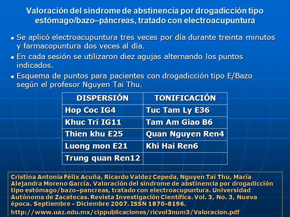 Valoración del síndrome de abstinencia por drogadicción tipo estómago/bazo–páncreas, tratado con electroacupuntura Se aplicó electroacupuntura tres ve
