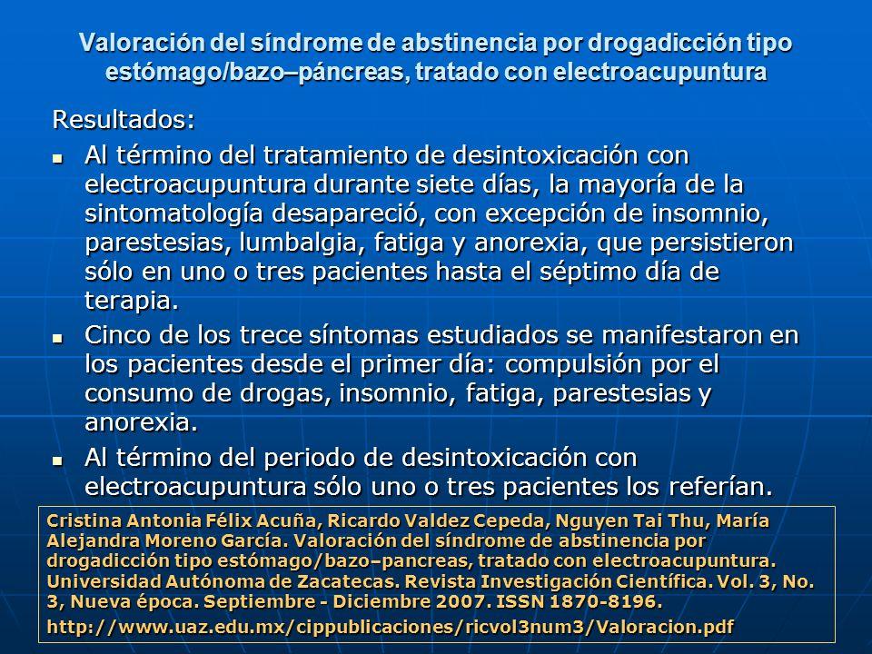 Valoración del síndrome de abstinencia por drogadicción tipo estómago/bazo–páncreas, tratado con electroacupuntura Resultados: Al término del tratamie