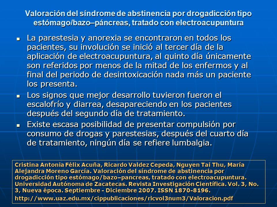 Valoración del síndrome de abstinencia por drogadicción tipo estómago/bazo–páncreas, tratado con electroacupuntura La parestesia y anorexia se encontr