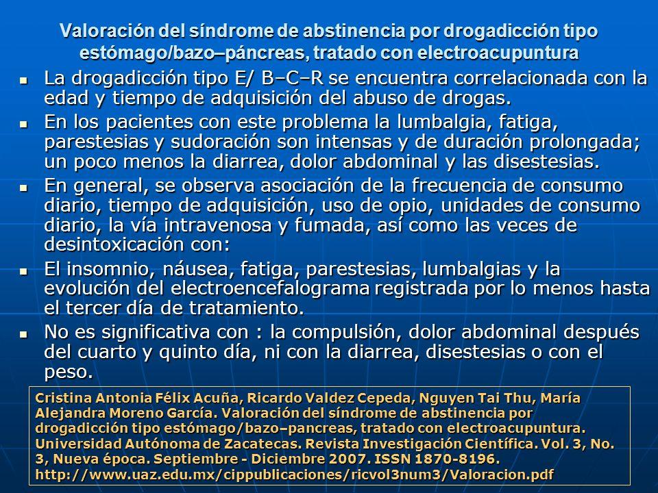 Valoración del síndrome de abstinencia por drogadicción tipo estómago/bazo–páncreas, tratado con electroacupuntura La drogadicción tipo E/ B–C–R se en