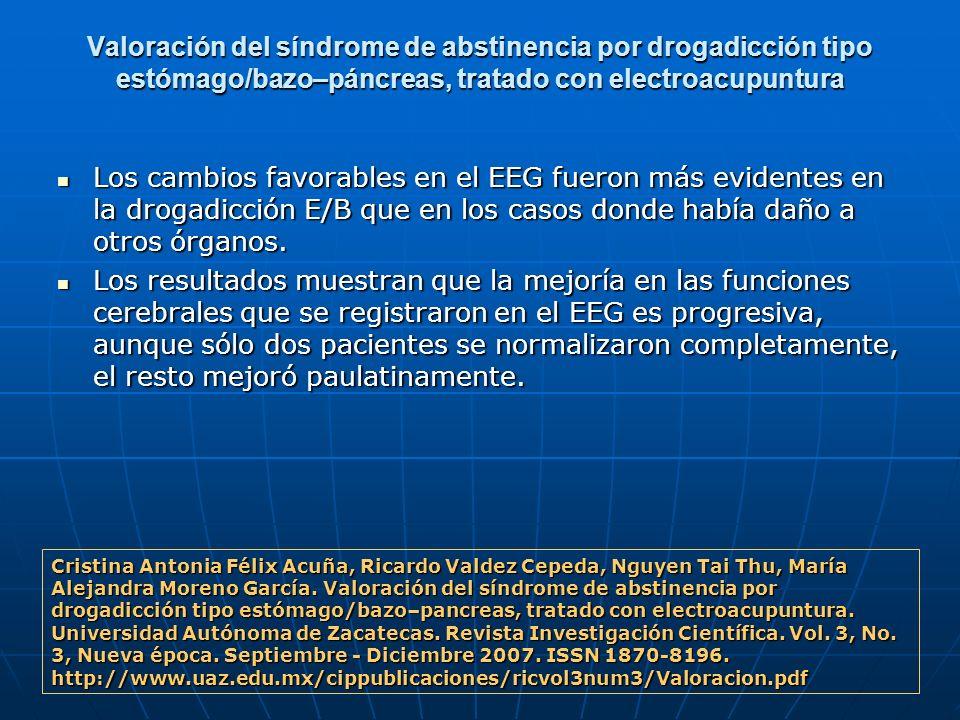 Valoración del síndrome de abstinencia por drogadicción tipo estómago/bazo–páncreas, tratado con electroacupuntura Los cambios favorables en el EEG fu