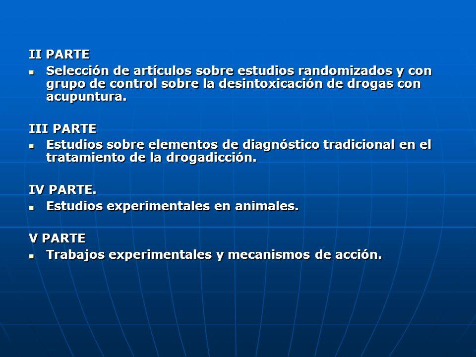 II PARTE Selección de artículos sobre estudios randomizados y con grupo de control sobre la desintoxicación de drogas con acupuntura. Selección de art