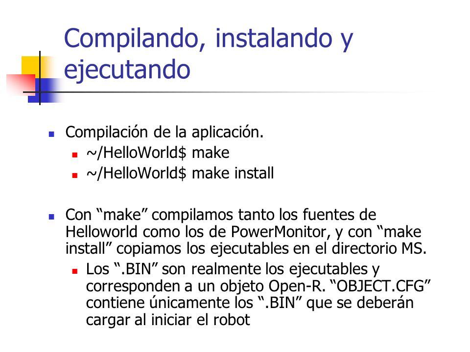 Compilando, instalando y ejecutando Compilación de la aplicación. ~/HelloWorld$ make ~/HelloWorld$ make install Con make compilamos tanto los fuentes