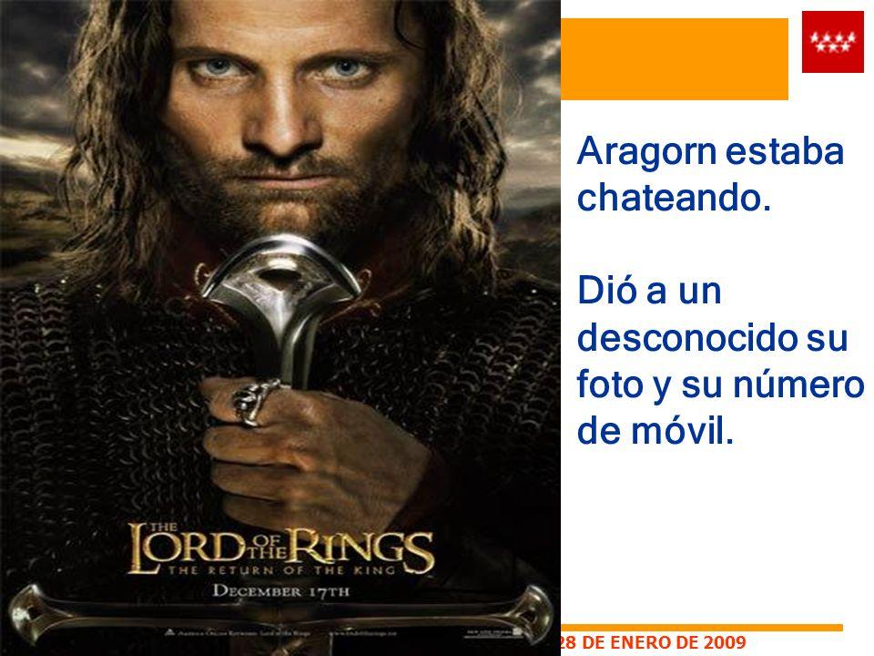 7 Aragorn estaba chateando. Dió a un desconocido su foto y su número de móvil.