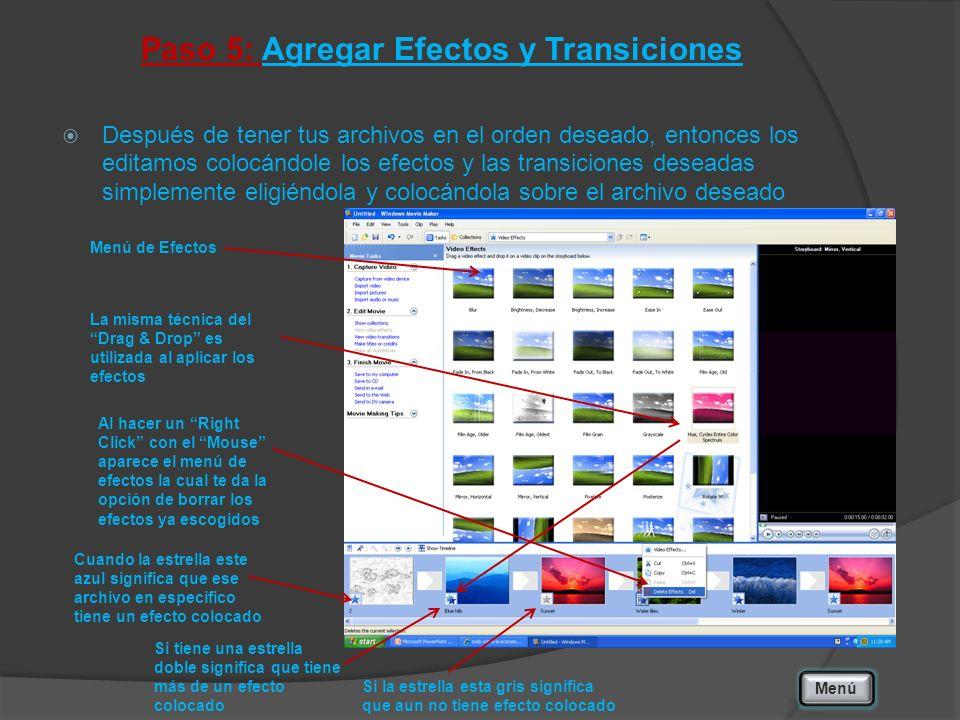 Paso 5: Agregar Efectos y Transiciones Después de tener tus archivos en el orden deseado, entonces los editamos colocándole los efectos y las transici