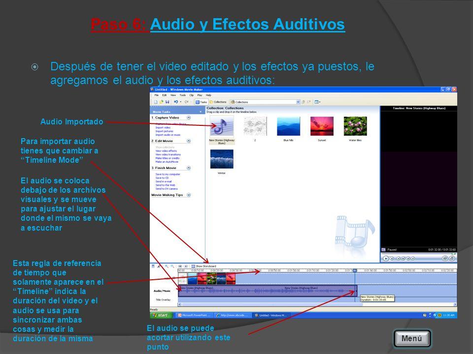 Paso 6: Audio y Efectos Auditivos Después de tener el video editado y los efectos ya puestos, le agregamos el audio y los efectos auditivos: Menú Audio Importado Para importar audio tienes que cambiar a Timeline Mode El audio se coloca debajo de los archivos visuales y se mueve para ajustar el lugar donde el mismo se vaya a escuchar El audio se puede acortar utilizando este punto Esta regla de referencia de tiempo que solamente aparece en el Timeline indica la duración del video y el audio se usa para sincronizar ambas cosas y medir la duración de la misma