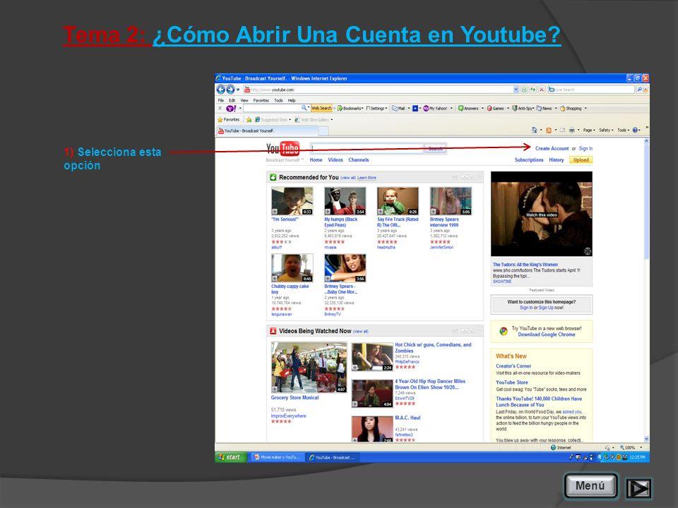 Tema 2: ¿Cómo Abrir Una Cuenta en Youtube? 1) Selecciona esta opción Menú