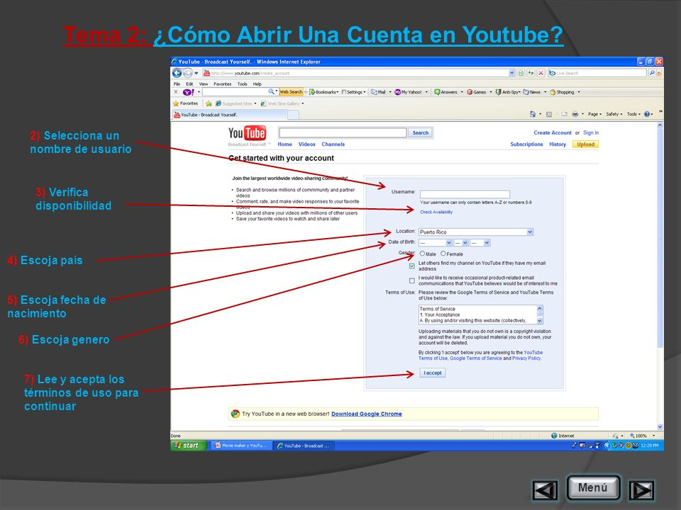 Tema 2: ¿Cómo Abrir Una Cuenta en Youtube? 2) Selecciona un nombre de usuario 3) Verifica disponibilidad 6) Escoja genero 5) Escoja fecha de nacimient