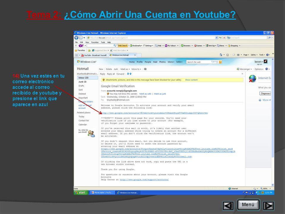 Tema 2: ¿Cómo Abrir Una Cuenta en Youtube? 14) Una vez estés en tu correo electrónico accede al correo recibido de youtube y presione el link que apar