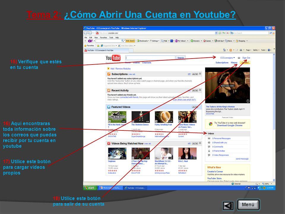 Tema 2: ¿Cómo Abrir Una Cuenta en Youtube? 15) Verifique que estés en tu cuenta 16) Aquí encontraras toda información sobre los correos que puedas rec