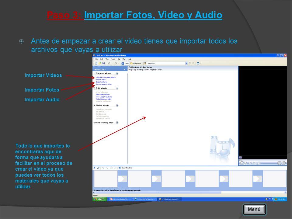 Paso 3: Importar Fotos, Video y Audio Antes de empezar a crear el video tienes que importar todos los archivos que vayas a utilizar Menú Importar Videos Importar Fotos Importar Audio Todo lo que importes lo encontraras aquí de forma que ayudará a facilitar en el proceso de crear el video ya que puedes ver todos los materiales que vayas a utilizar