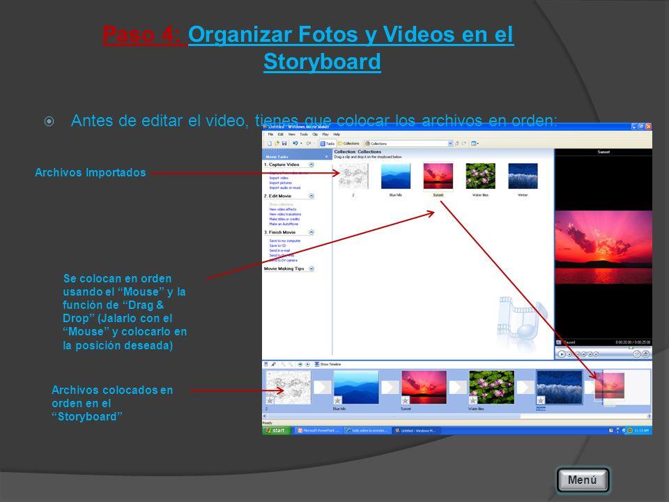 Paso 4: Organizar Fotos y Videos en el Storyboard Antes de editar el video, tienes que colocar los archivos en orden: Menú Archivos Importados Archivo