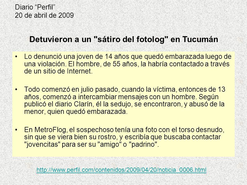Diario Perfil 20 de abril de 2009 Lo denunció una joven de 14 años que quedó embarazada luego de una violación. El hombre, de 55 años, la habría conta