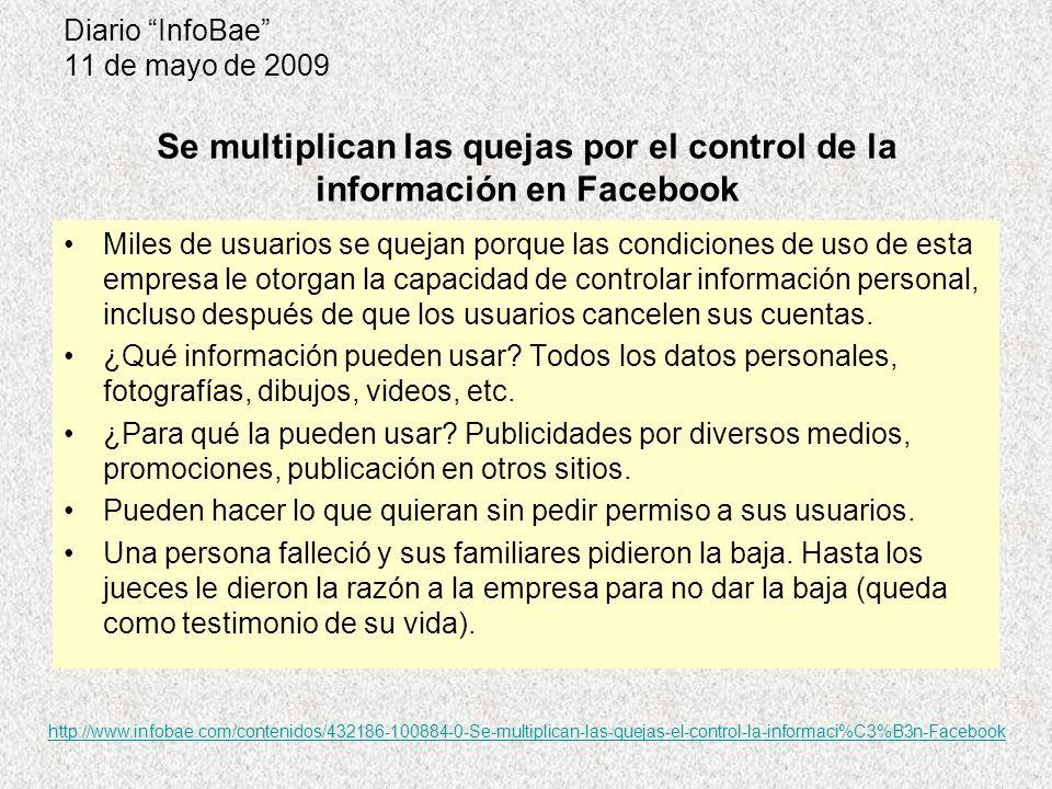 Diario InfoBae 11 de mayo de 2009 Miles de usuarios se quejan porque las condiciones de uso de esta empresa le otorgan la capacidad de controlar infor