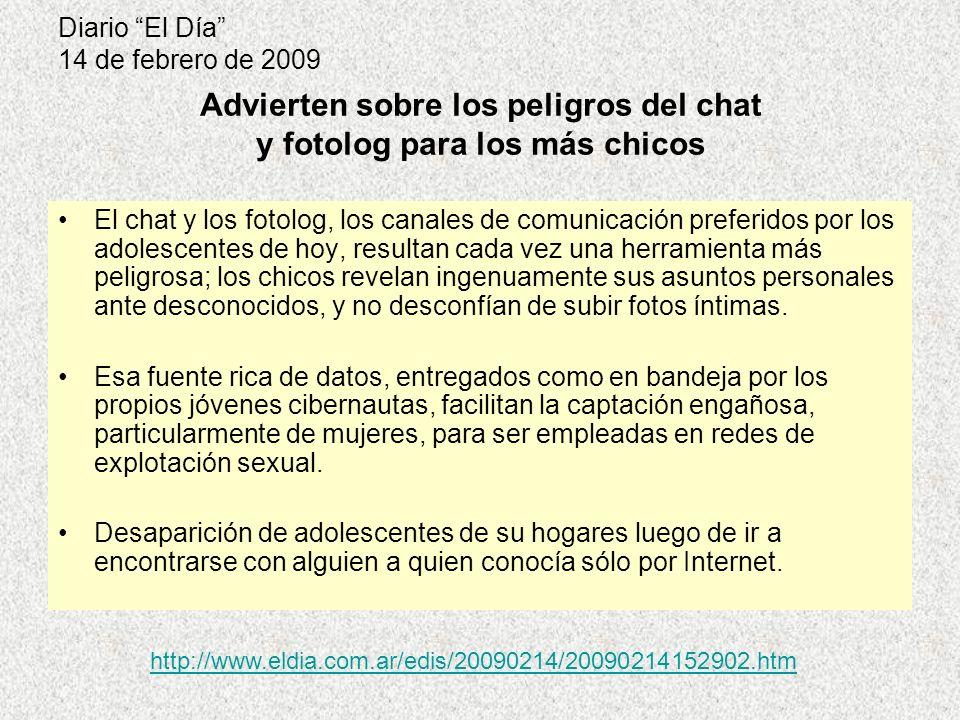 Diario El Día 14 de febrero de 2009 El chat y los fotolog, los canales de comunicación preferidos por los adolescentes de hoy, resultan cada vez una h
